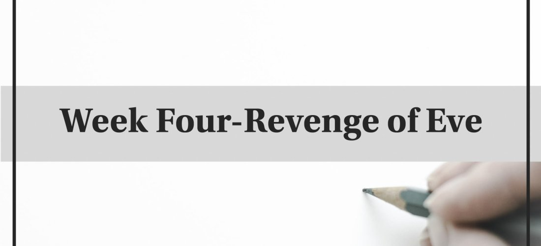 52 Week Challenge-Revenge of Eve