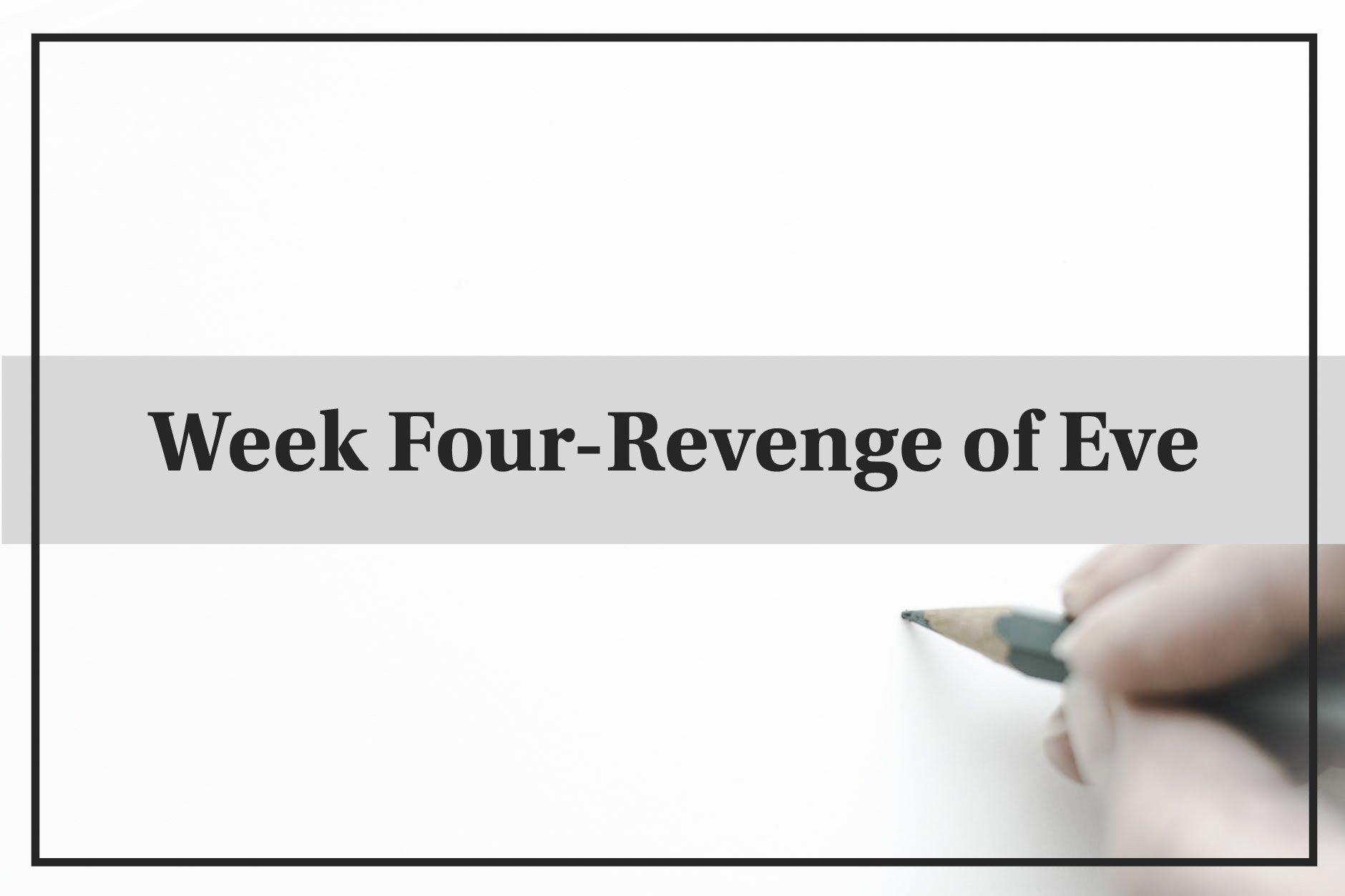 52 Week Challenge-Revenge of Eve