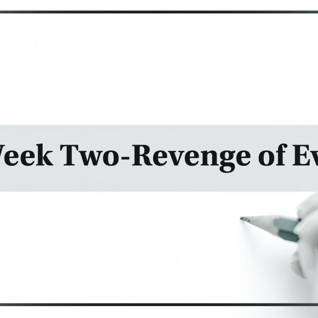 Week Two- Revenge of Eve