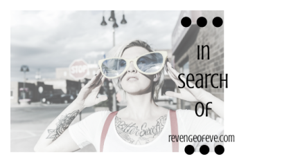 In Search Of-Revenge of Eve