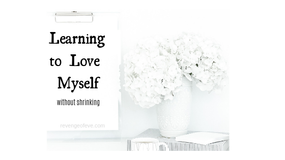 Learning to Love Myself-Revenge of Eve