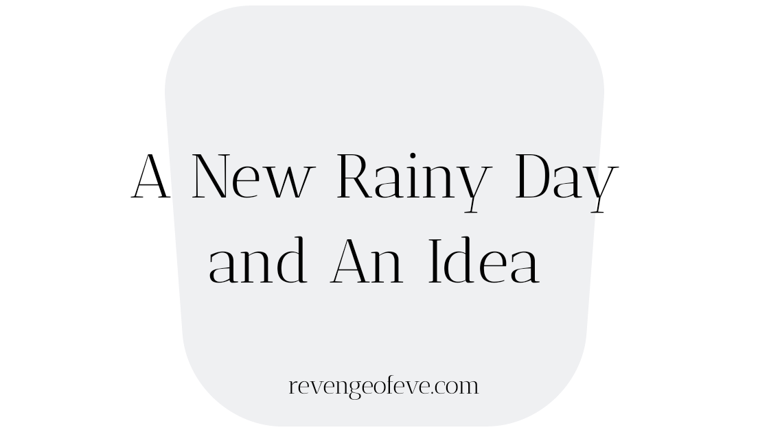 A New Rainy Day-Revenge of Eve