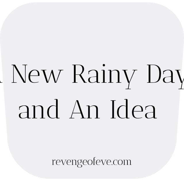 A New Rainy Day-Revenge of Eve