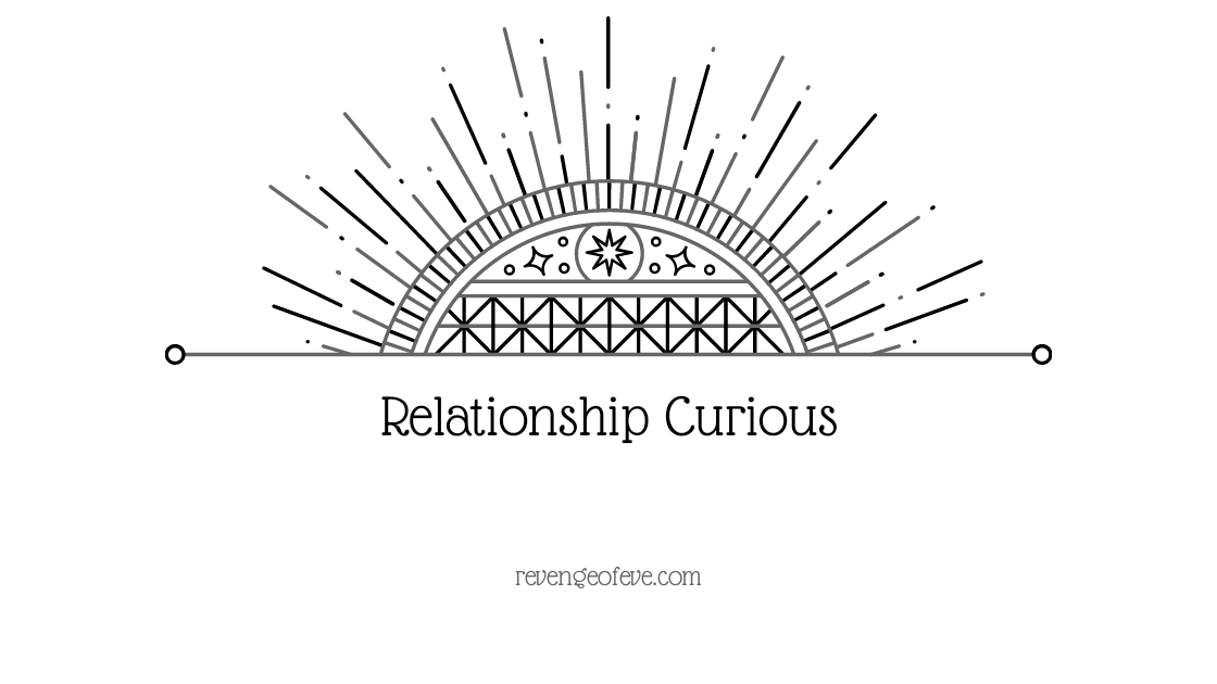 Relationship Curious-Revenge of Eve