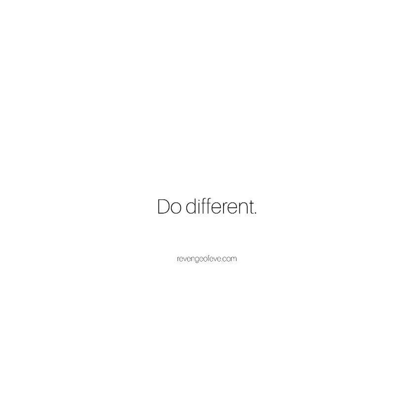 Do Different- Revenge of Eve